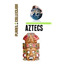 Aztecs: Picture Book (Educational Children's Books Collection) - Level 2 (Planet Collection 70)
