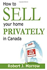 How to SELL you home PRIVATELY in Canada Paperback