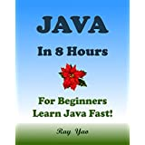 JAVA: JAVA in 8 Hours, For Beginners, Learn JAVA Fast! Hands-On Projects! Study JAVA Programming Language with Hands-On Projects in Easy Steps, A Beginner's Guide, Fast & Easy. Start Coding Today!