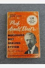 Prof. Arnold Ehret's Mucusless Diet Healing System Mass Market Paperback