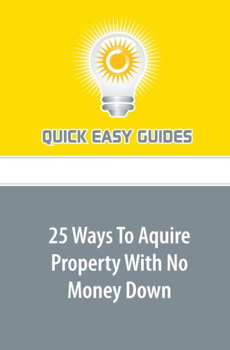 Download 25 Ways To Aquire Property With No Money Down PDF