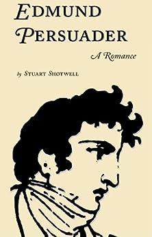 Edmund Persuader (English Edition) por [Shotwell, Stuart]