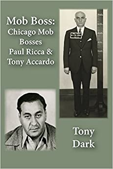 Book Mob Boss: Chicago Mob Bosses Paul Ricca and Tony Accardo