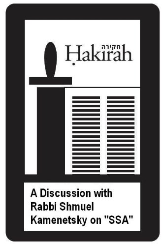A Discussion with Rabbi Shmuel Kamenetsky on SSA (Hakirah Book 12)