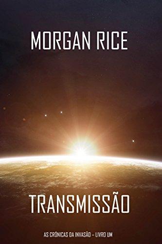 Transmissão (As Crónicas da Invasão – Livro Um): um Thriller de Ficção Científica