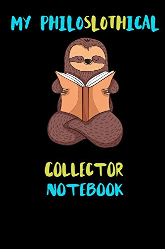 Price comparison product image My Philoslothical Collector Notebook: Blank Lined Notebook Journal Gift Idea For (Lazy) Sloth Spirit Animal Lovers