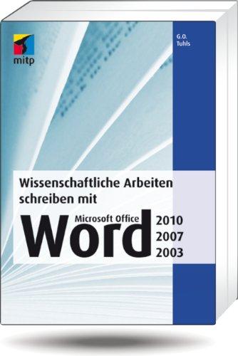 Wissenschaftliche Arbeiten schreiben mit  Microsoft Office Word 2010, 2007, 2003