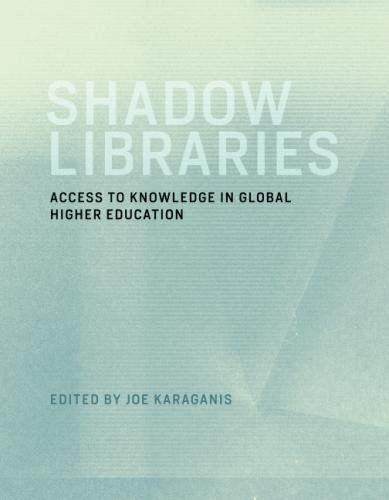 Shadow Libraries: Access to Knowledge in Global Higher Education (International Development Research Centre)