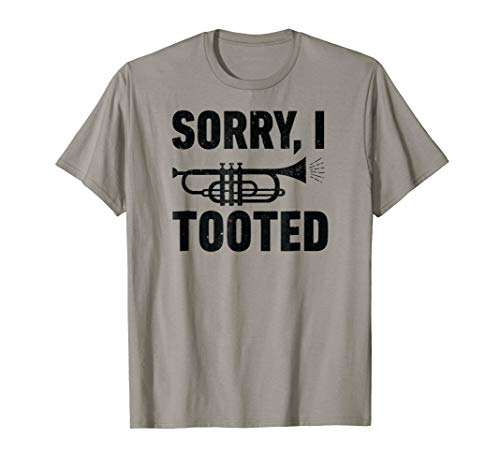 Sorry I Tooted Marching Band Trumpet Shirt funny Men - Music Kit Book Directors