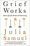#10: Grief Works: Stories of Life, Death, and Surviving
