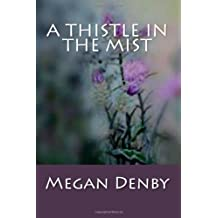A Thistle in the Mist ,by Denby, Megan ( 2013 ) Paperback