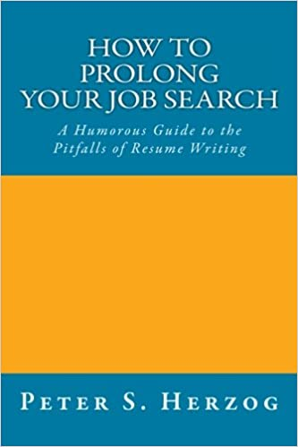 How To Prolong Your Job Search: A.