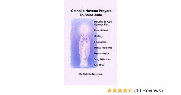 Catholic Novena Prayers To Saint Jude: Including Financial Aid Novena,  Physical Healing Novenas, Employment Novena, Marital Difficulty Novena,  Mental