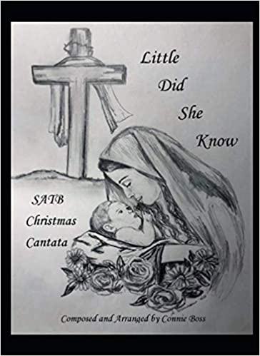 Hark The Herald Christmas Cantata 2020 Little Did She Know: SATB Christmas Cantata: Boss, Connie
