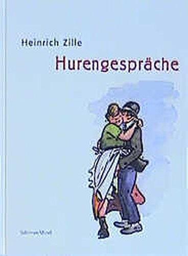 Hurengespräche Gebundenes Buch – 12. Januar 2009 Heinrich Zille Winfried Ranke Hurengespräche Schirmer Mosel