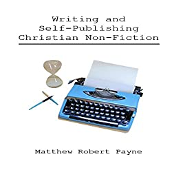 Writing and Self-Publishing Christian Nonfiction