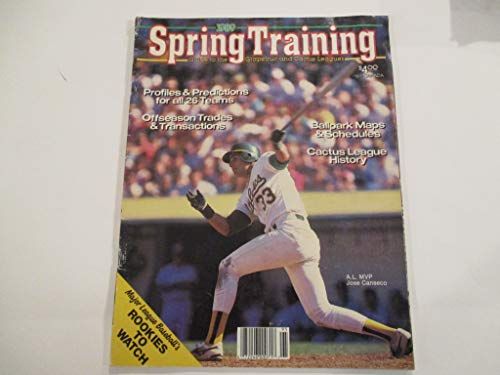 1989 SPRING TRAINING FEATURING JOSE CANSECO OF THE OAKLAND A'S *GUIDE TO THE GRAPEFRUIT AND CACTUS LEAGUE* *OFFSEASON TRADES & TRANSACTIONS* *BALLPARK MAPS & SCHEDULES* MAGAZINE
