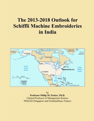 The 2013-2018 Outlook for Schiffli Machine Embroideries in India