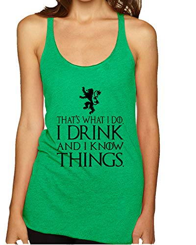 (Black That's What I Do I Drink and I Know Things GoT Thrones Fan   Womens Pop Culture Premium Tri-Blend Racerback Tank Top, Envy, X-Large)