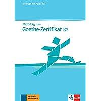 Mit erfolg zum Goethe-Xertifikat. Livello B2. Testbuch. Per le Scuole superiori. Con CD Audio