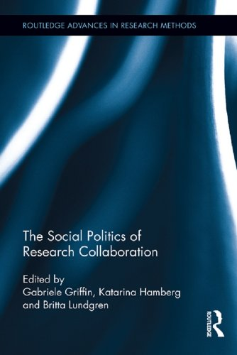 The Social Politics of Research Collaboration (Routledge Advances in Research Methods) Pdf