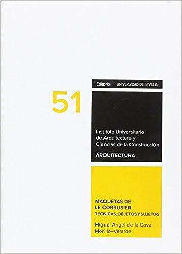 Maquetas de Le Corbusier.: Técnicas, objetos y sujetos ...