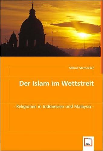 Book Der Islam im Wettstreit: -Religionen in Indonesien und Malaysia-