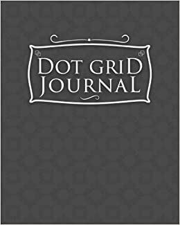 Dot Grid Journal: Dot Grid Matrix Journal Notebook, Dotted Paper
