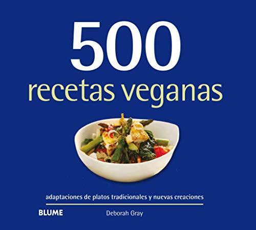 500 recetas veganas por Deborah Gray