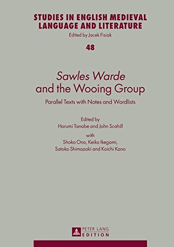 «Sawles Warde»  and the Wooing Group: Parallel Texts with Notes and Wordlists (Studies in English Medieval Language and Literature) by Peter Lang GmbH, Internationaler Verlag der Wissenschaften