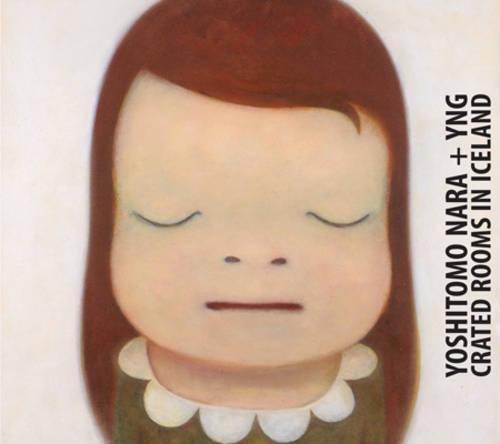 Yoshitomo Nara & YNG: The Crated Rooms in Iceland pdf