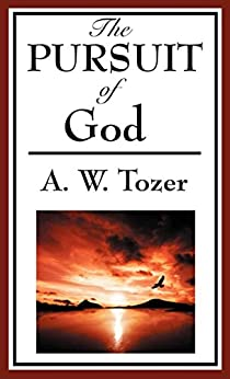The Pursuit of God by [Tozer,  A. W.]