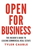 the commercial real estate - Open for Business: The Insider's Guide to Leasing Commercial Real Estate
