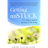 Getting unSTUCK: Five Simple Steps to Emotional Well-Being