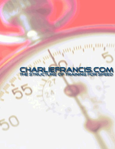 The Structure of Training for Speed charlie francis