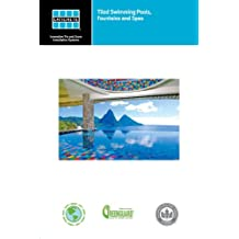 Tiled Swimming Pools, Fountains, and Spas Technical Design Manual