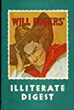 The Illiterate Digest, Will Rogers, 0914956043