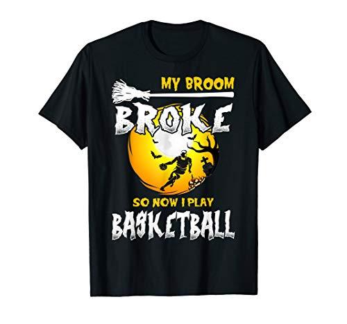 My Broom Broke So Now I Play Basketball Halloween Costume T-Shirt