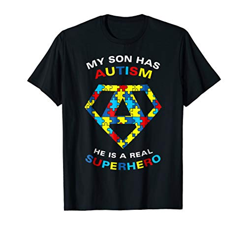 My SON has Autism - He is a real SUPERHERO shirt ()