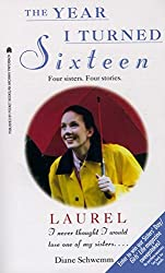 Laurel: The Year I Turned Sixteen (The Year I Turned 16 Book 3)