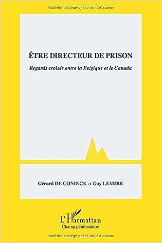 Lire un Etre Directeur de Prison Regards Croisés Entre la Belgique et le Canada pdf, epub ebook
