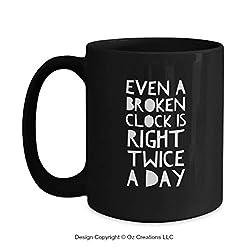Wisdom Mug ~ Proverbs Quotes Verses Sayings Great Gift ~ Proverb of Broken Clock (15 oz)