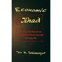 Economic Jihad: Putting the Kibosh on Antiquated Social Axioms Defining Us