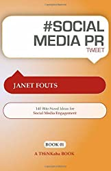 # Social Media PR Tweet Book01: 140 Bite-Sized Ideas for Social Media Engagement