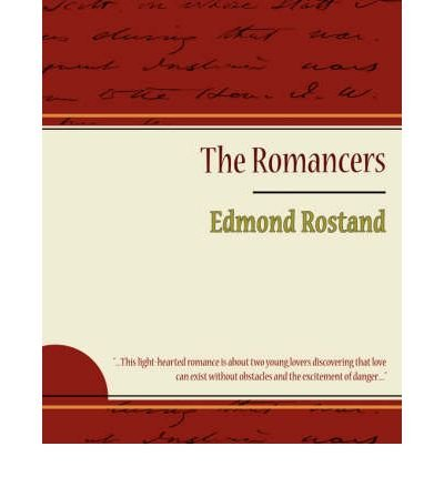 [ The Romancers ] By Edmond Rostand, Rostand ( Author ) [ 2007 ) [ Paperback ]