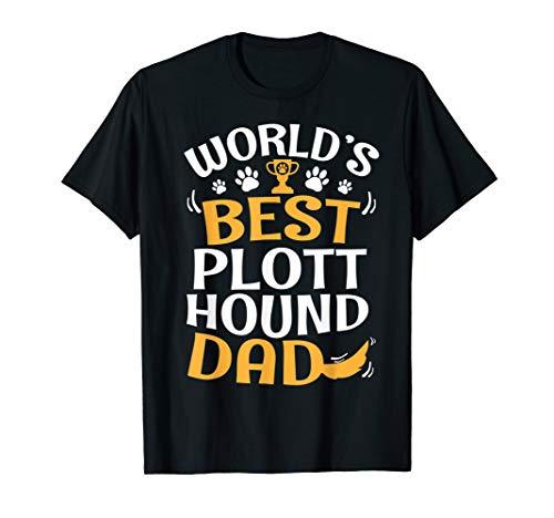 (World's Best Plott Hound Dog Dad Papa Daddy Father Shirt)