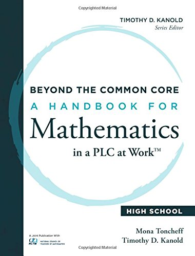 Beyond the Common Core A Handbook for Mathematics in a PLC at Work(TM), High School (Solutions)