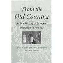 From the Old Country: An Oral History of European Migration to America