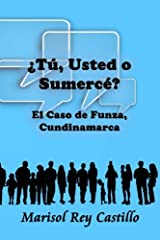 ¿Tú, usted o sumercé? (Spanish Edition) Paperback