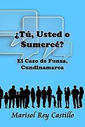 ¿Tú, usted o sumercé? (Spanish Edition)